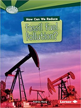 How Can we reduce fossil fuel use book by Andrea Wang